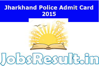 Jharkhand Police Admit Card 2015