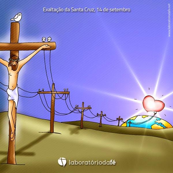 Rezar o domingo da Exaltação da Santa Cruz (14 de setembro), no Laboratório da fé, 2014