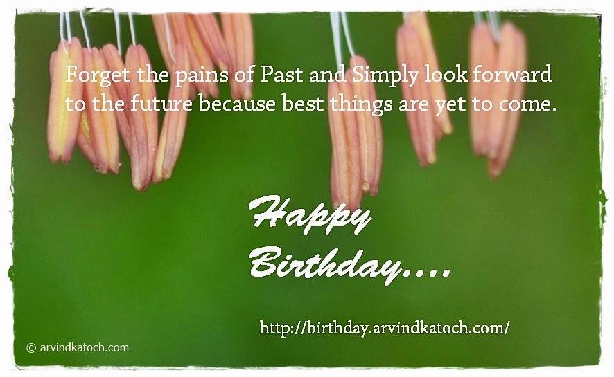Forget, Pain, Past, Future, Happy Birthday, Birthday Card