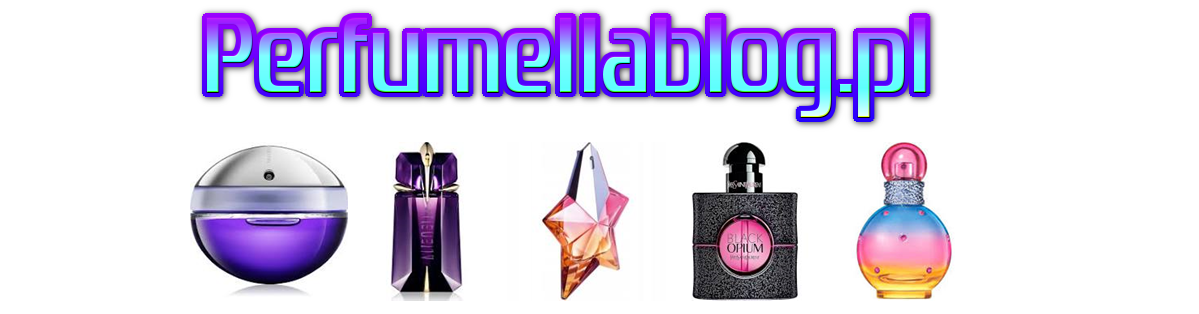 Blog 2020 o Perfumach, Kosmetykach i Stylu Życia 2020 - Perfumellablog.pl