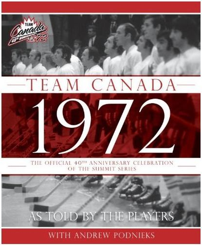 Canada 1972: the official 40th anniversary celebration of the summit