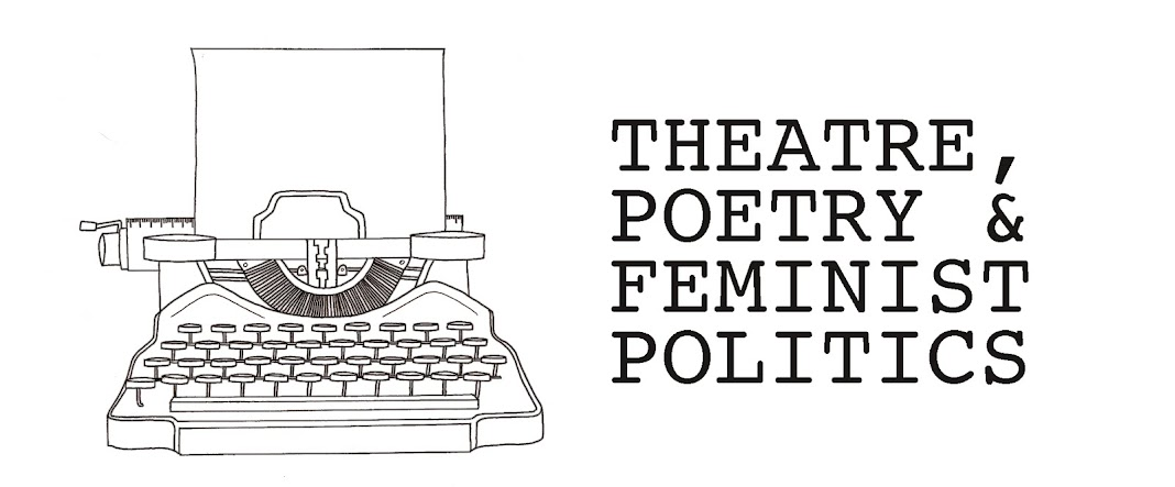 Theatre, Poetry and Feminist Politics
