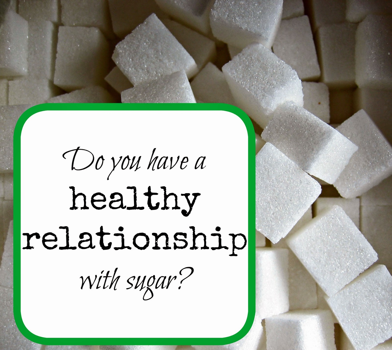Healthy Relationship With Sugar