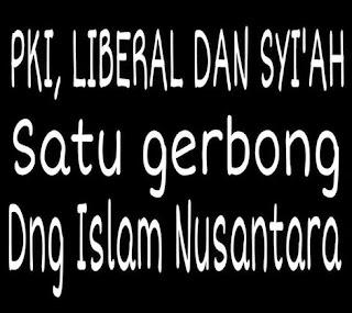 PKI, Liberal dan Syi'ah Satu Gerbong dengan Islam NUsantara - obs