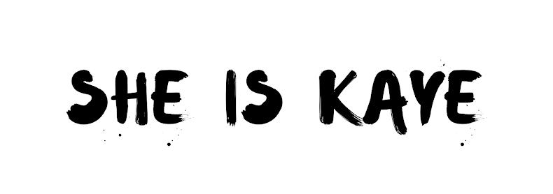 She is Kaye