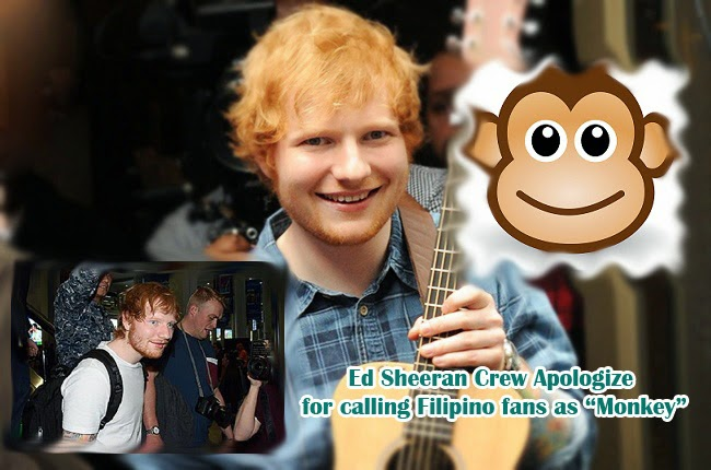 Ed Sheeran Crew Apologize for calling Filipino fans as Monkey
