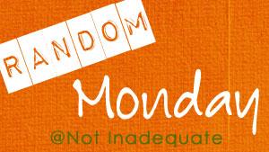 Random Monday
