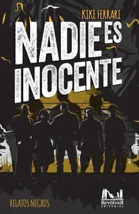 NADIE ES INOCENTE (CUENTOS)
