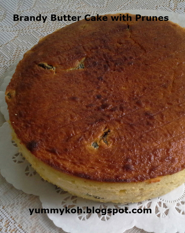 YUMMY BAKES: Brandy Butter Cake with Prunes