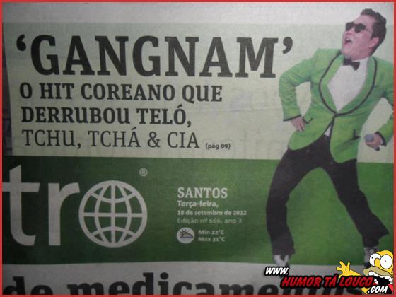 A melhor notícia do dia: Op, Op, Op, Opa, Gangnam Style! - Capa de Jornal