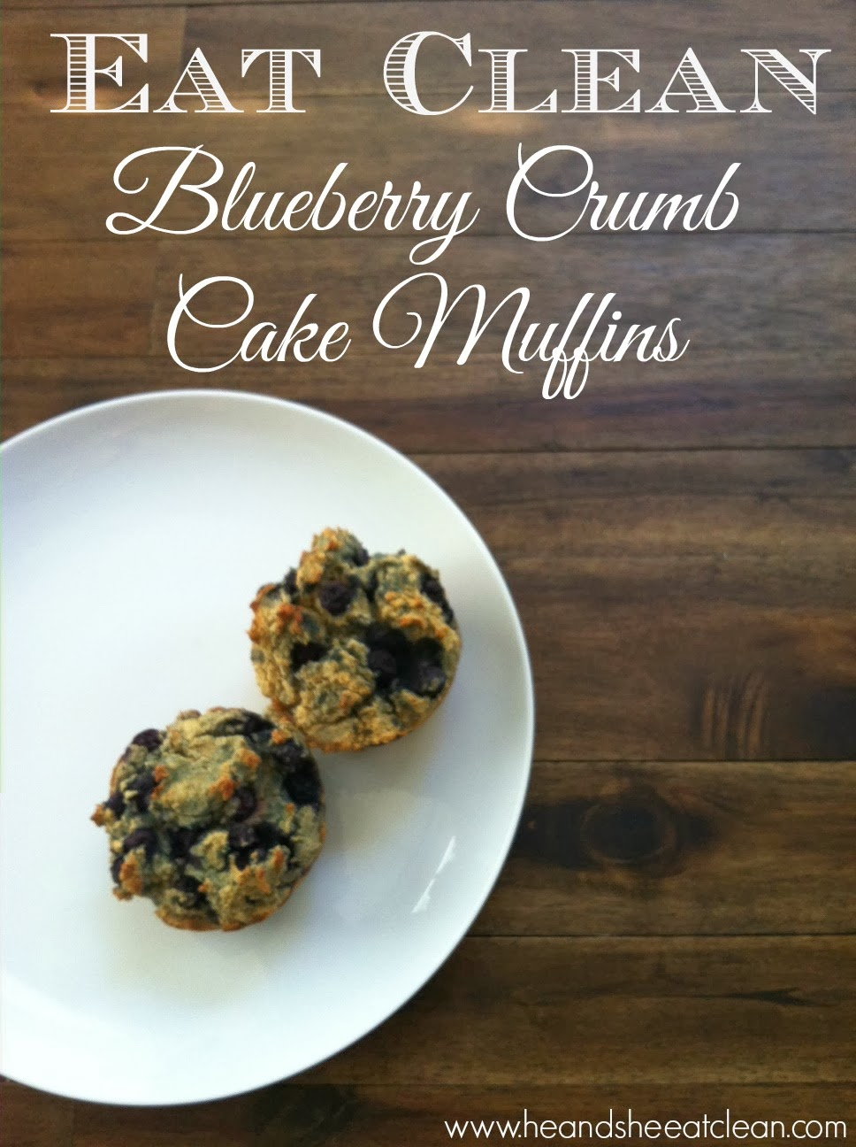 Clean Blueberry Crumb Cake Muffins ~ He and She Eat Clean