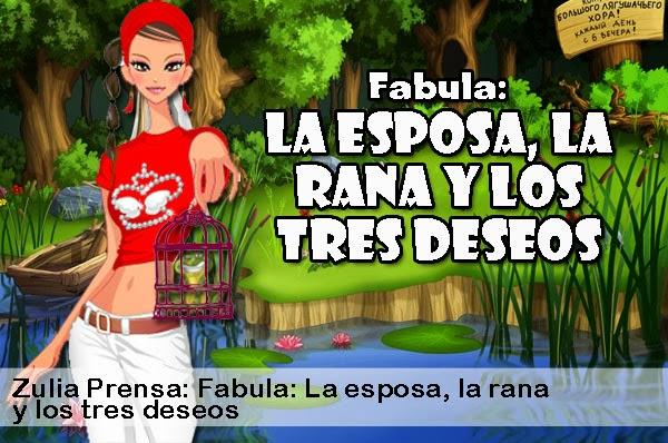 Zulia Prensa: Fabula: La esposa, la rana y los tres deseos