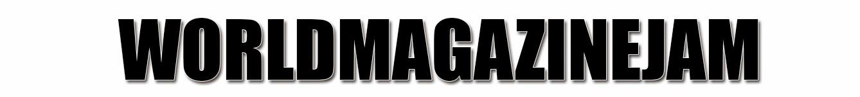 WORLD MAGAZINE JAM