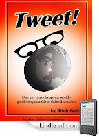 Mad as hell? Not going to take it any more? Time to lighten up and enjoy an unlikely hero's hilarious one-man crusade to make the world a better place. Our Kindle eBook of the Day, Ritch Gaiti's TWEET, will make you laugh, make you think, then make you laugh some more – 4.6 Stars, just $3.99 on Kindle!
