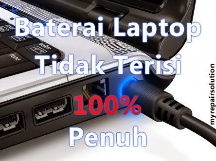 Solusi dan Penyebab laptop tidak bisa melakukan Charge sampai penuh