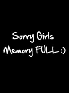 Sorry Girls Memory Full
