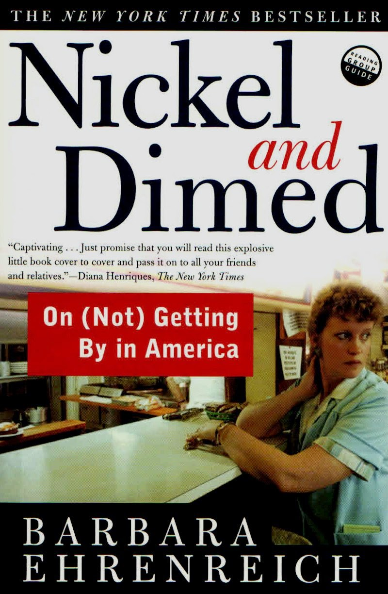 ehrenreichs nickel and dimed on not getting Page 1 of 3 nickel and dimed on (not) getting by in america by barbara ehrenreich about the book millions of americans work for poverty-level wages, and one day barbara ehrenreich decided to.