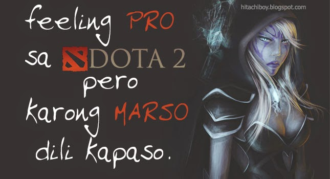 dota 2 pero karong marso dili kapaso description feeling pro sa dota 2 ...
