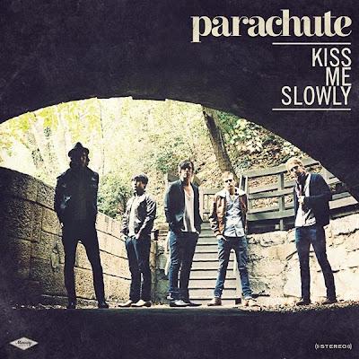Parachute - Kiss Me Slowly Lyrics