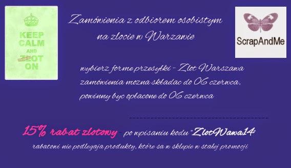 """Zamówienie z odbiorem osobistym 15% rabatu na hasło """"ZlotWawa14"""" forma przesyłki """"Zlot Warszawa"""", należy opłacić zamówienie najpóźniej do 6 czerwca :)"""