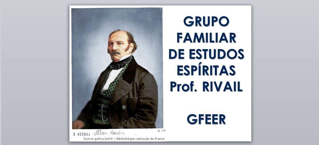 """Grupo Familiar de Estudos Espíritas """"Prof. RIVAIL"""""""