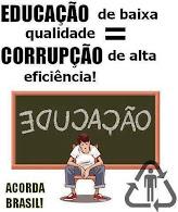 EDUCAÇÃO DE BAIXA QUALIDADE = CORRUPÇÃO DE ALTA EFICIÊNCIA