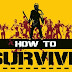 Pc- How to Survive