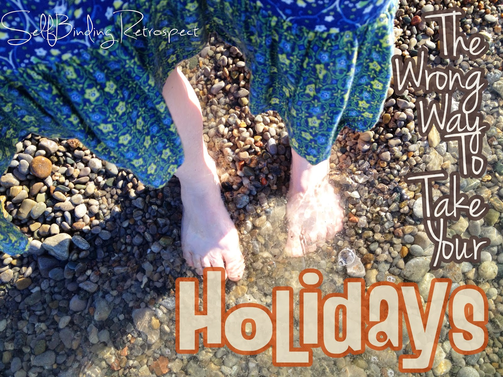 The Wrong Way To Take Your Holidays - SelfBinding Retrospect by Alanna Rusnak