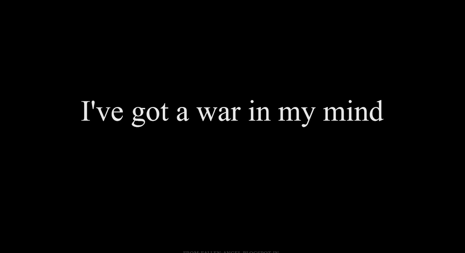 I've got a war in my mind