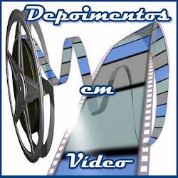 Depoimentos em Vídeo.