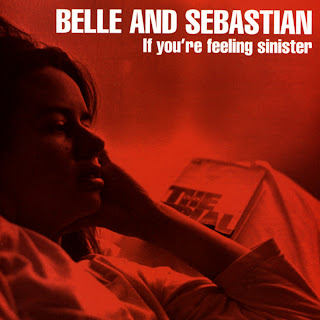 If You're Feeling Sinister- Belle & Sebastian