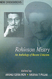 Rohinton Mistry: An Anthology Of Recent Criticism Overview