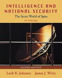 Intelligence and national security: the secret world of spies