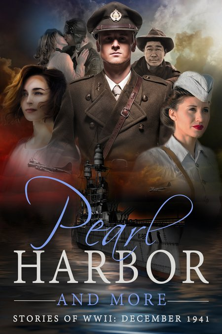 Pearl Harbor and More: Stories of WWII-December 1941