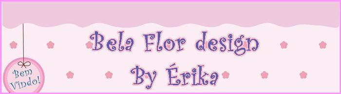 Bela Flor ... By Érika