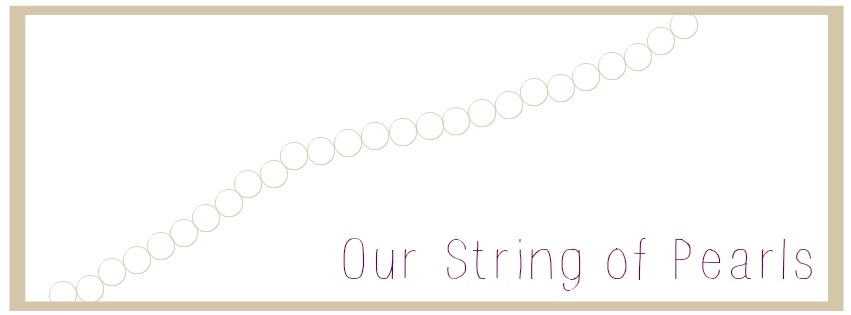 Our String of Pearls