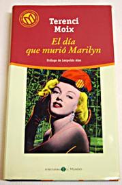 El día que murió Marilyn, una novela de Terenci Moix, Biblioteca El Mundo, Colección: las 100 mejores novelas en castellano del siglo XX