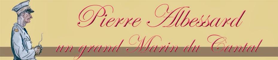 Pierre ALBESSARD, un grand MARIN du CANTAL !