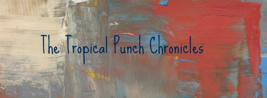 The Tropical Punch Chronicles