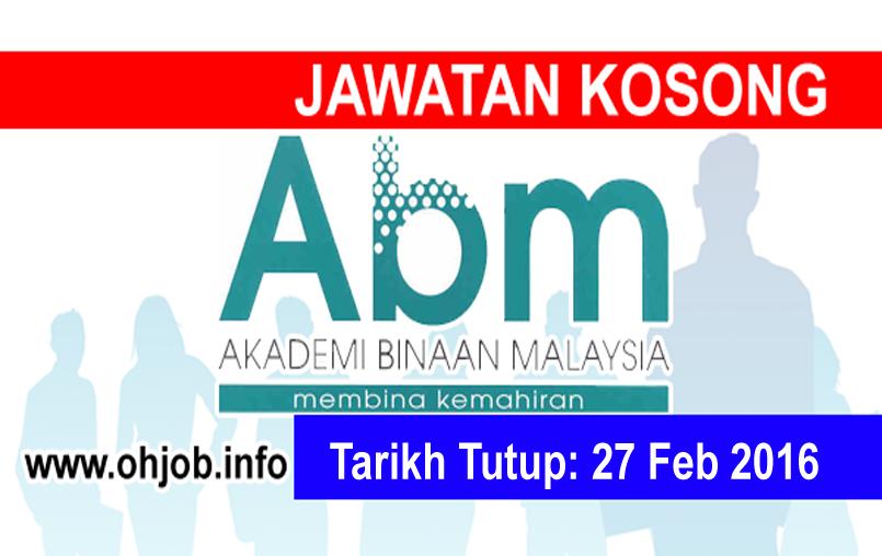 Jawatan Kerja Kosong Akademi Binaan Malaysia (ABM) logo www.ohjob.info februari 2016
