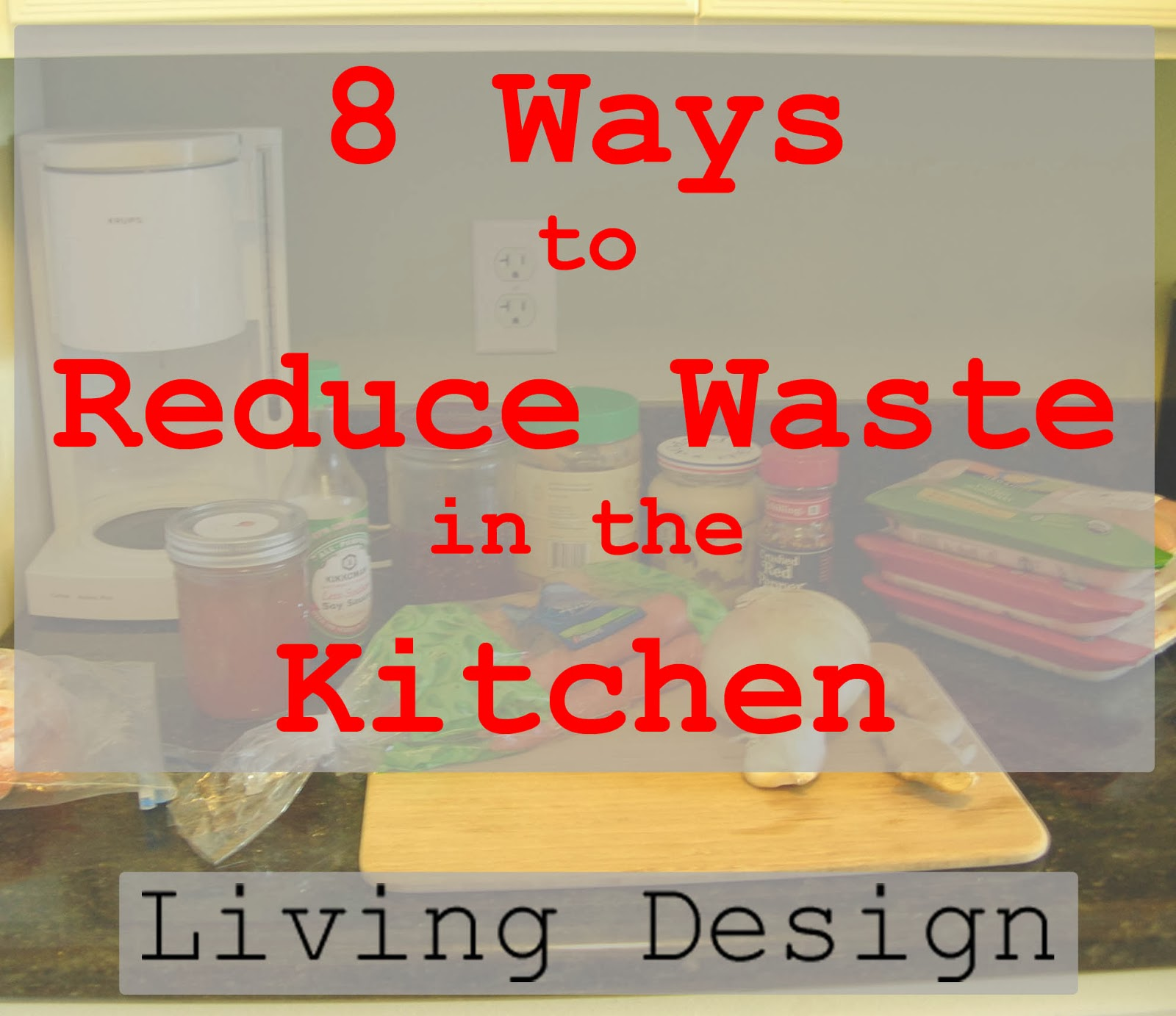 Living Design: Reducing Waste in the Kitchen