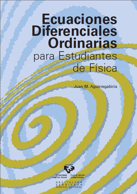 Ecuaciones Diferenciales Ordinarias para Estudiantes de Física   Juan M. Aguirregabiria FreeLibros