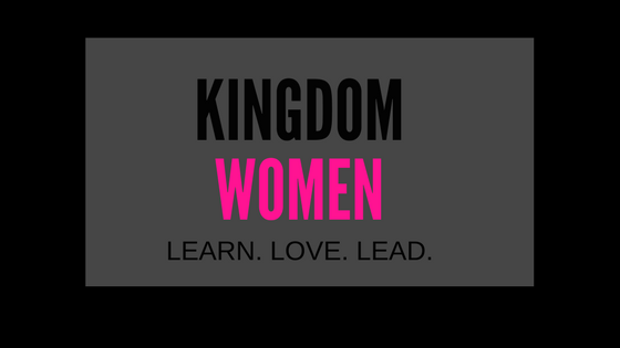 Kingdom Women | Learn. Love Lead.