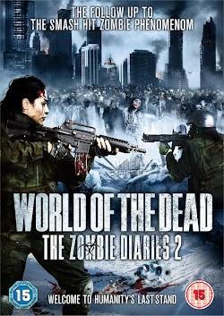 Ngày Tàn Của Nhân Loại - World Of The Dead: The Zombie Diaries (2011) Poster