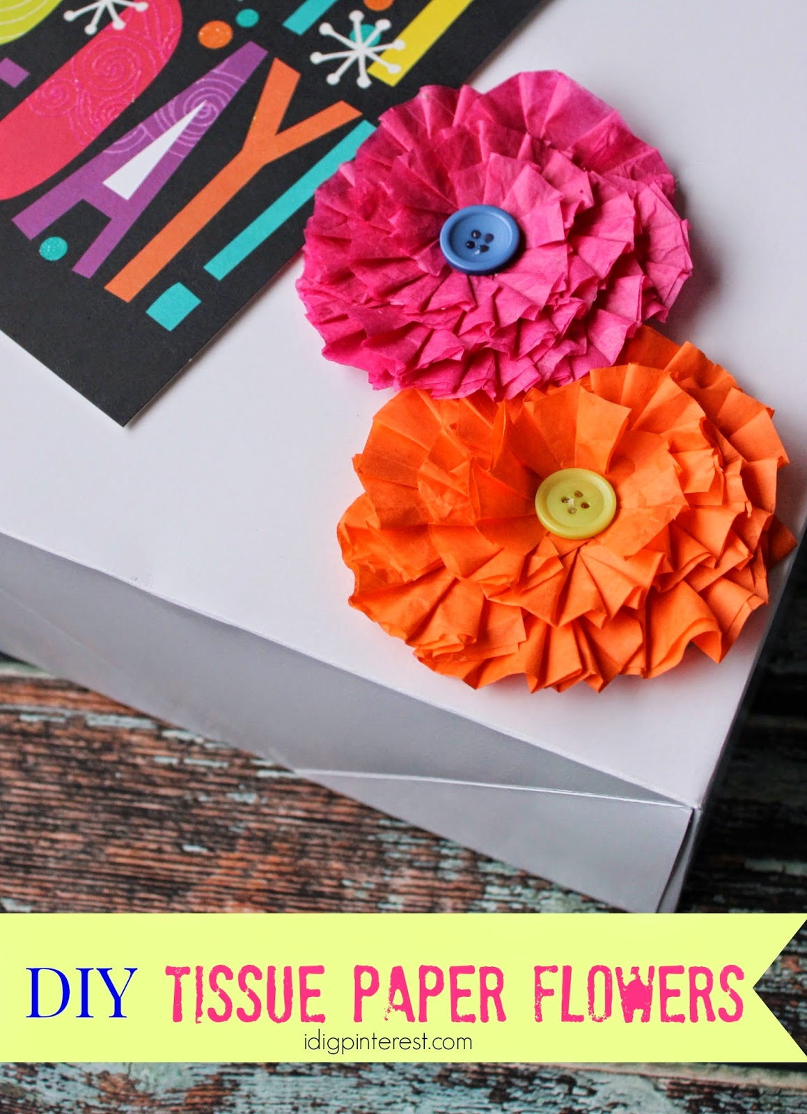 How To Make Decorative Tissue Paper Flowers I Dig Pinterest