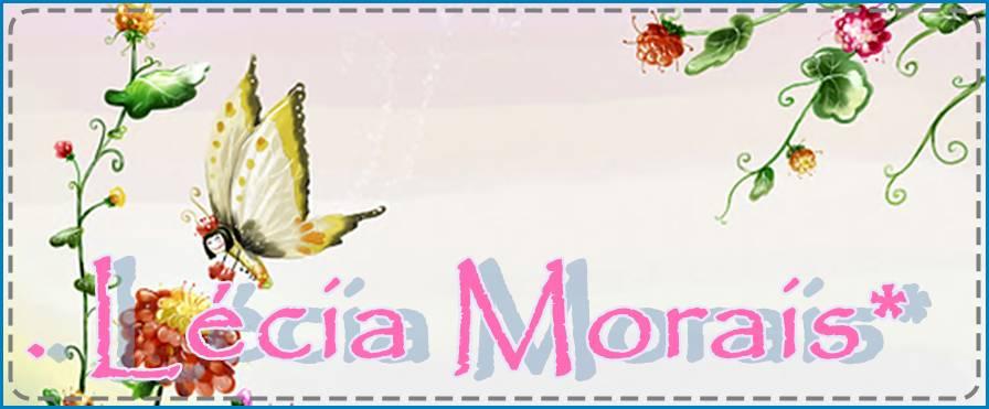 . Lécia Morais*