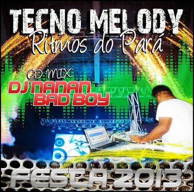 CD FESTA MELODY - ELETRO FUNK - DANCE 28-09-13 DJ NANAN BAD BOY
