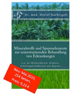 http://www.amazon.de/Mineralstoffe-Spurenelemente-unterstuetzenden-Behandlung-Erkrankungen/dp/1512235180/ref=sr_1_1?ie=UTF8&qid=1447323751&sr=8-1&keywords=Detlef+Nachtigall