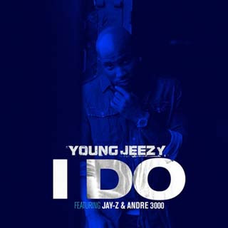 Young Jeezy ft. Andre 3000, Jay-Z, Drake – I Do (Remix) Lyrics | Letras | Lirik | Tekst | Text | Testo | Paroles - Source: musicjuzz.blogspot.com