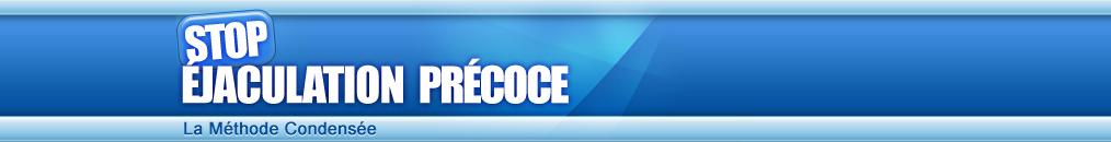 La Méthode Condensée | STOP Éjaculation Précoce